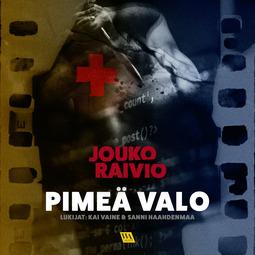 Raivio, Jouko - Pimeä valo, audiobook
