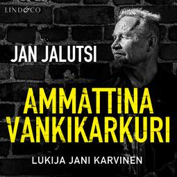 Jalutsi, Jan - Ammattina vankikarkuri 4, äänikirja
