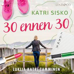 Sisko, Katri - 30 ennen 30, audiobook