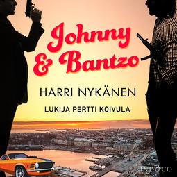 Nykänen, Harri - Johnny & Bantzo 1, äänikirja
