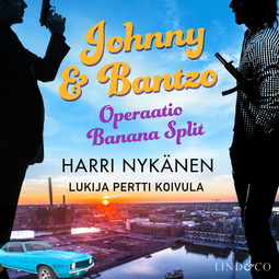 Nykänen, Harri - Johnny & Bantzo - Operaatio Banana Split, audiobook