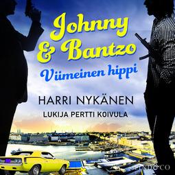 Nykänen, Harri - Johnny & Bantzo - Viimeinen hippi, äänikirja