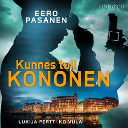 Pasanen, Eero - Kunnes tuli Kononen, äänikirja