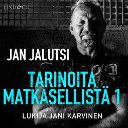 Jalutsi, Jan - Tarinoita matkasellistä 1, äänikirja