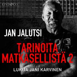 Jalutsi, Jan - Tarinoita matkasellistä 2, äänikirja