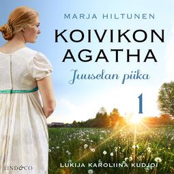 Hiltunen, Marja - Juuselan piika, audiobook