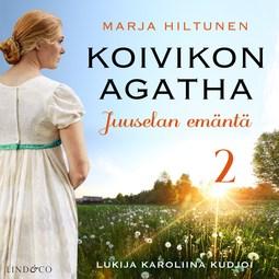 Hiltunen, Marja - Juuselan emäntä, audiobook