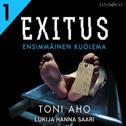 Aho, Toni - Exitus: Ensimmäinen kuolema, äänikirja