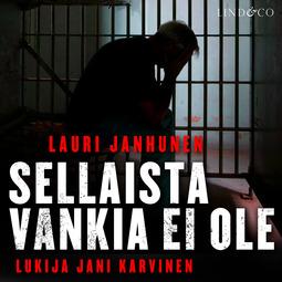 Janhunen, Lauri - Sellaista vankia ei ole, audiobook