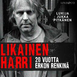 Nykänen, Harri - Likainen Harri - 20 vuotta Erkon renkinä, äänikirja