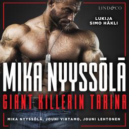 Nyyssölä, Mika - Mika Nyyssölä - Giant Killerin tarina, äänikirja