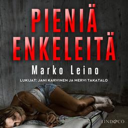 Leino, Marko - Pieniä enkeleitä - Osa 2, äänikirja