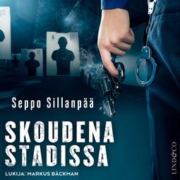 Sillanpää, Seppo - Skoudena Stadissa, äänikirja