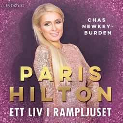 Newkey-Burden, Chas - Paris Hilton: Ett liv i rampljuset, audiobook