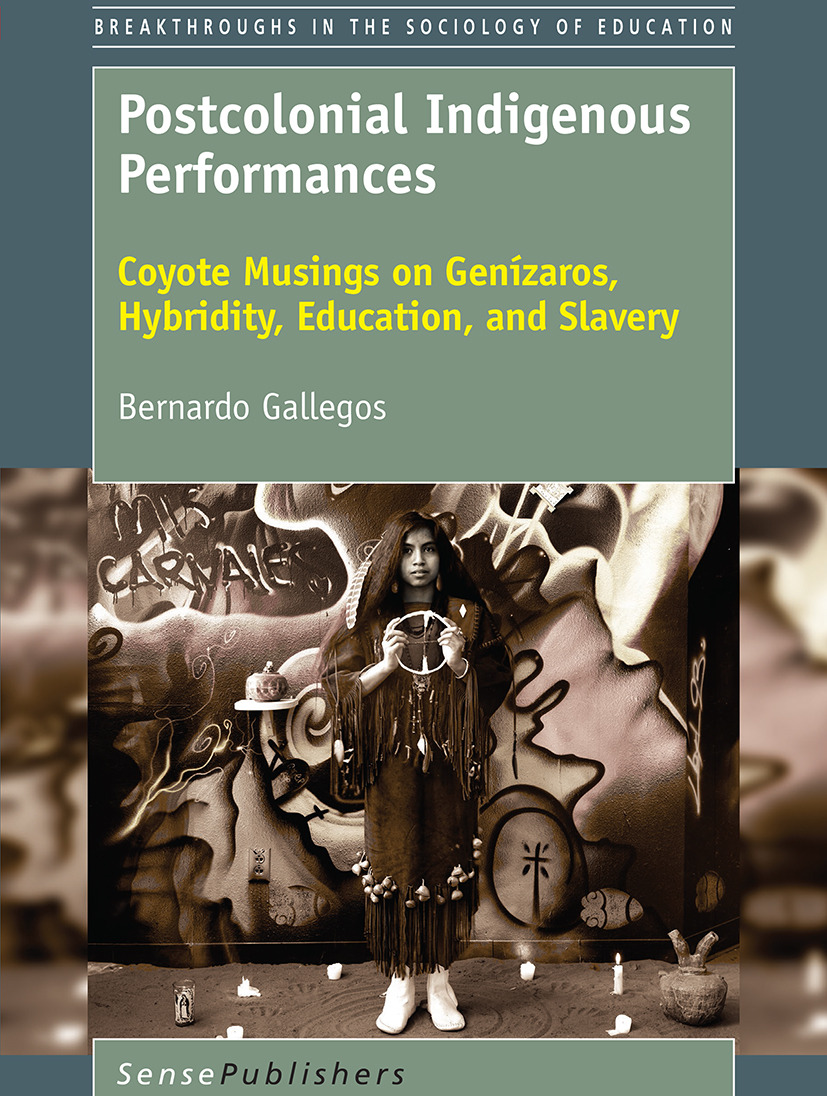 Gallegos, Bernardo - Postcolonial Indigenous Performances, ebook