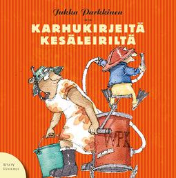 Parkkinen, Jukka - Karhukirjeitä kesäleiriltä: Karhukirjeitä 3, äänikirja