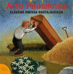 Paasilinna, Arto - Elävänä omissa hautajaisissa, äänikirja