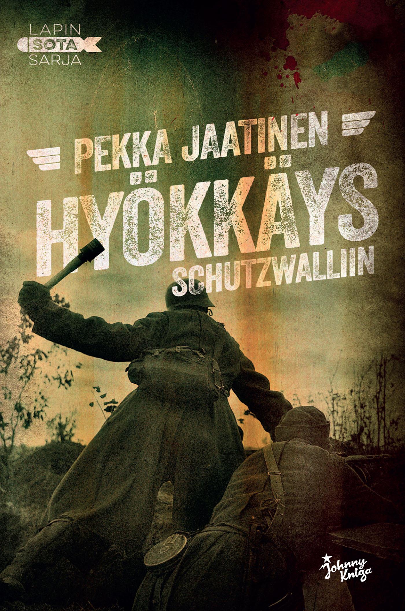 Jaatinen, Pekka - Hyökkäys Schutzwalliin: Lapin sota 5, e-kirja