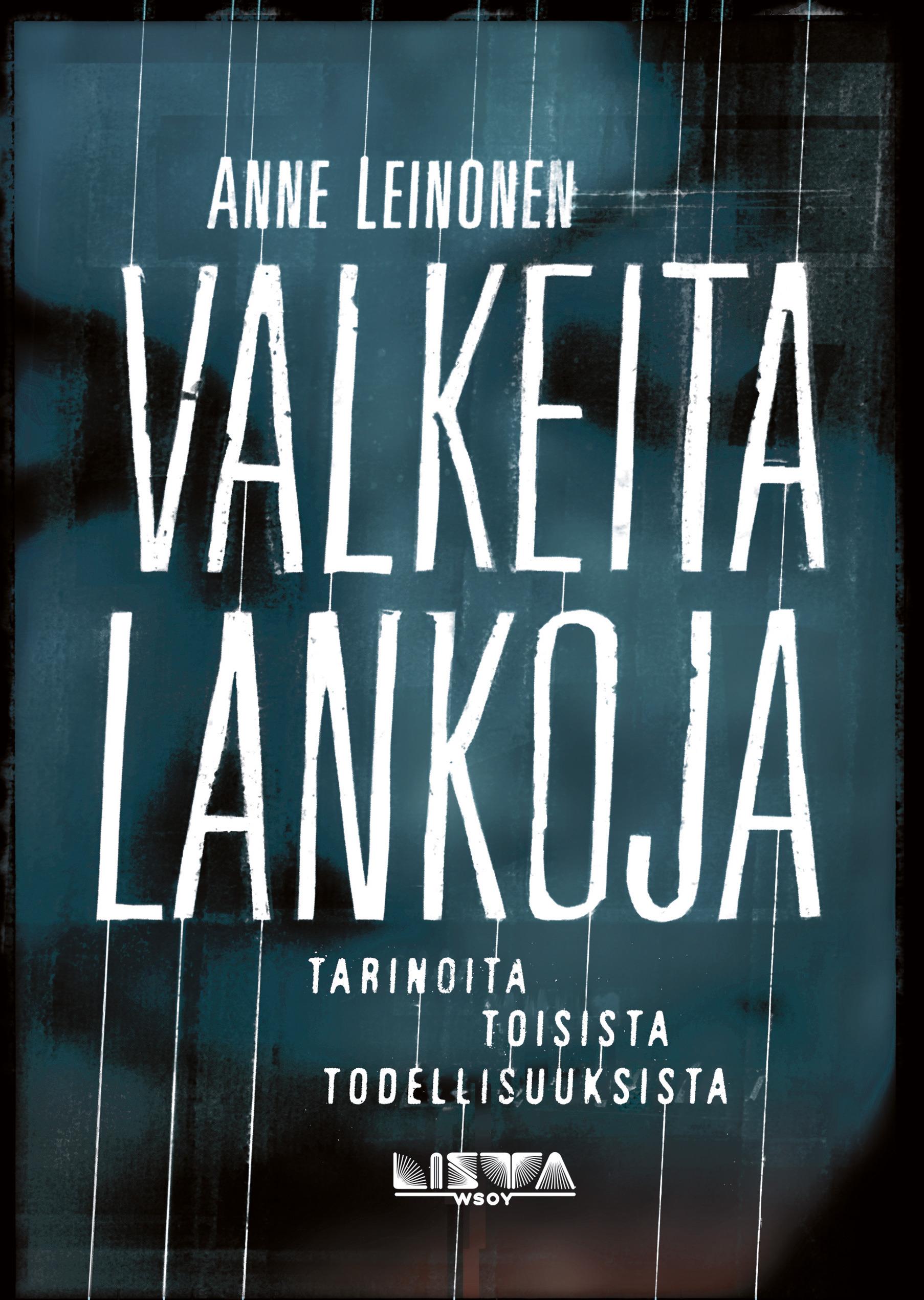 Leinonen, Anne - Valkeita lankoja: tarinoita toisista todellisuuksista, e-kirja