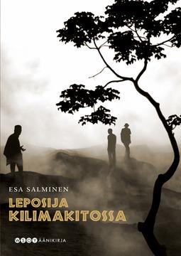 Salminen, Esa - Leposija Kilimakitossa, äänikirja