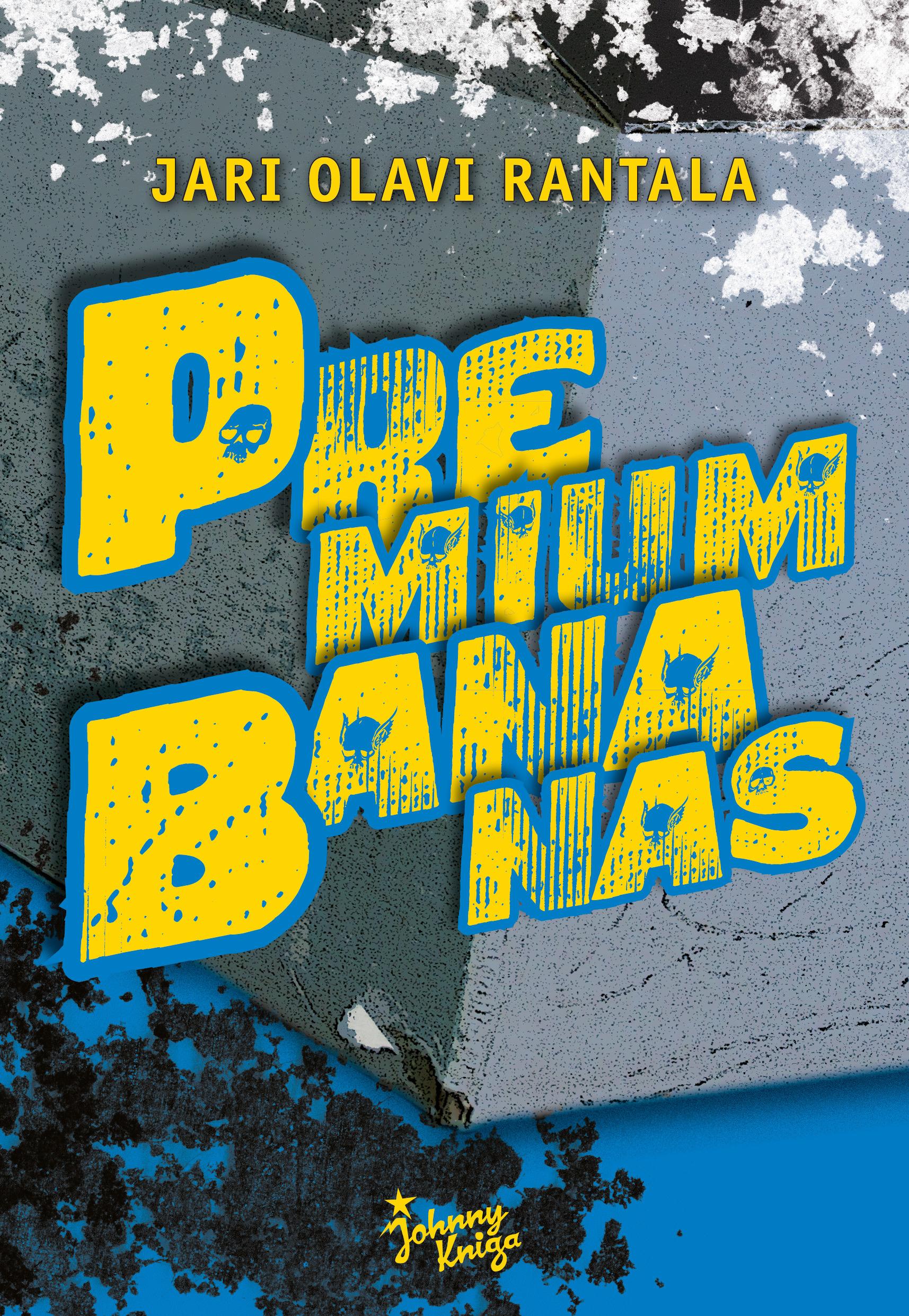 Rantala, Jari Olavi - Premium Bananas, e-kirja