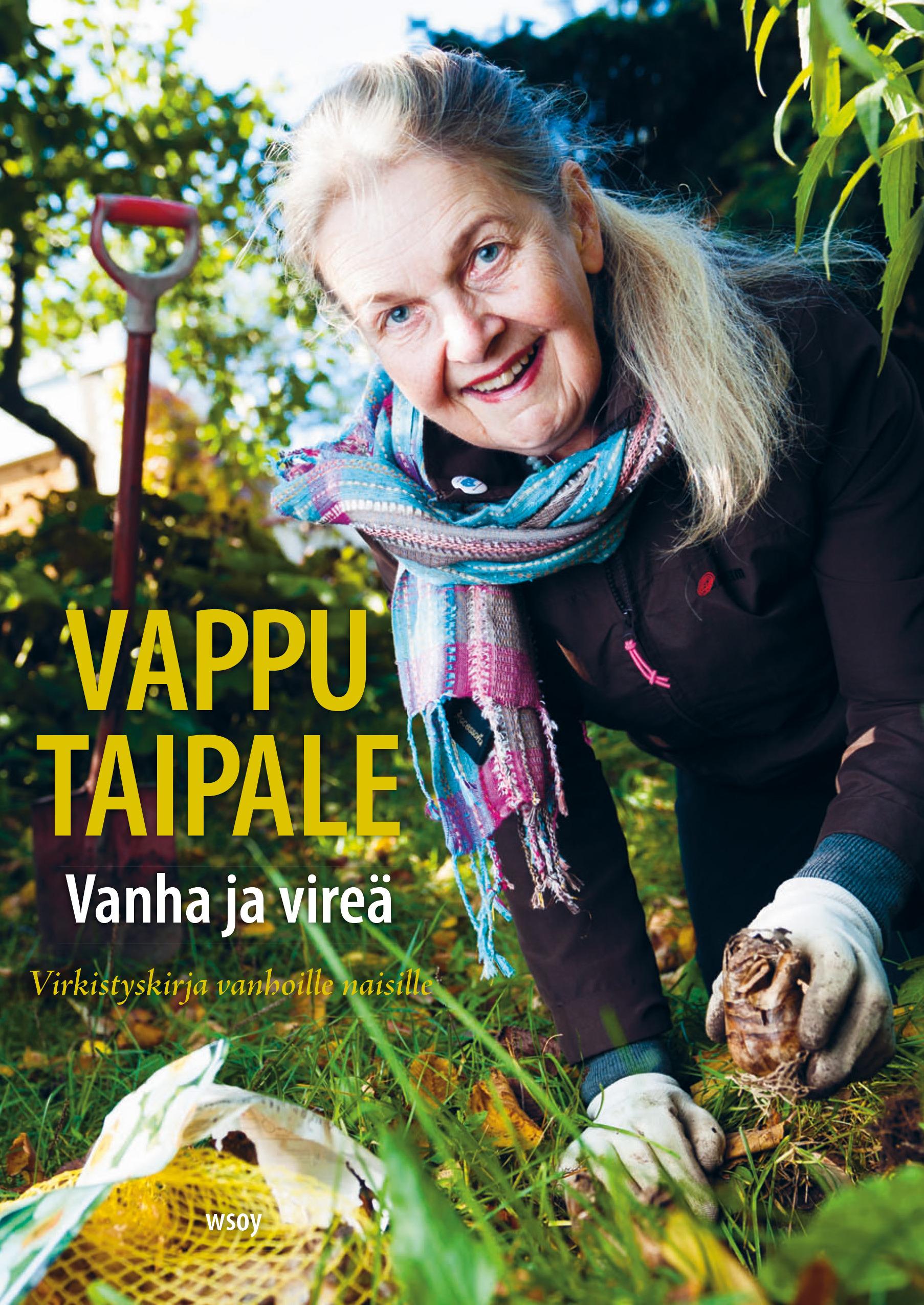 Taipale, Vappu - Vanha ja vireä: Virkistyskirja vanhoille naisille, e-bok
