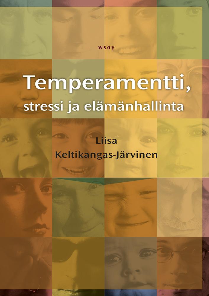 Keltikangas-Järvinen, Liisa - Temperamentti, stressi ja elämänhallinta, ebook