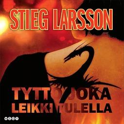 Larsson, Stieg - Tyttö joka leikki tulella, audiobook