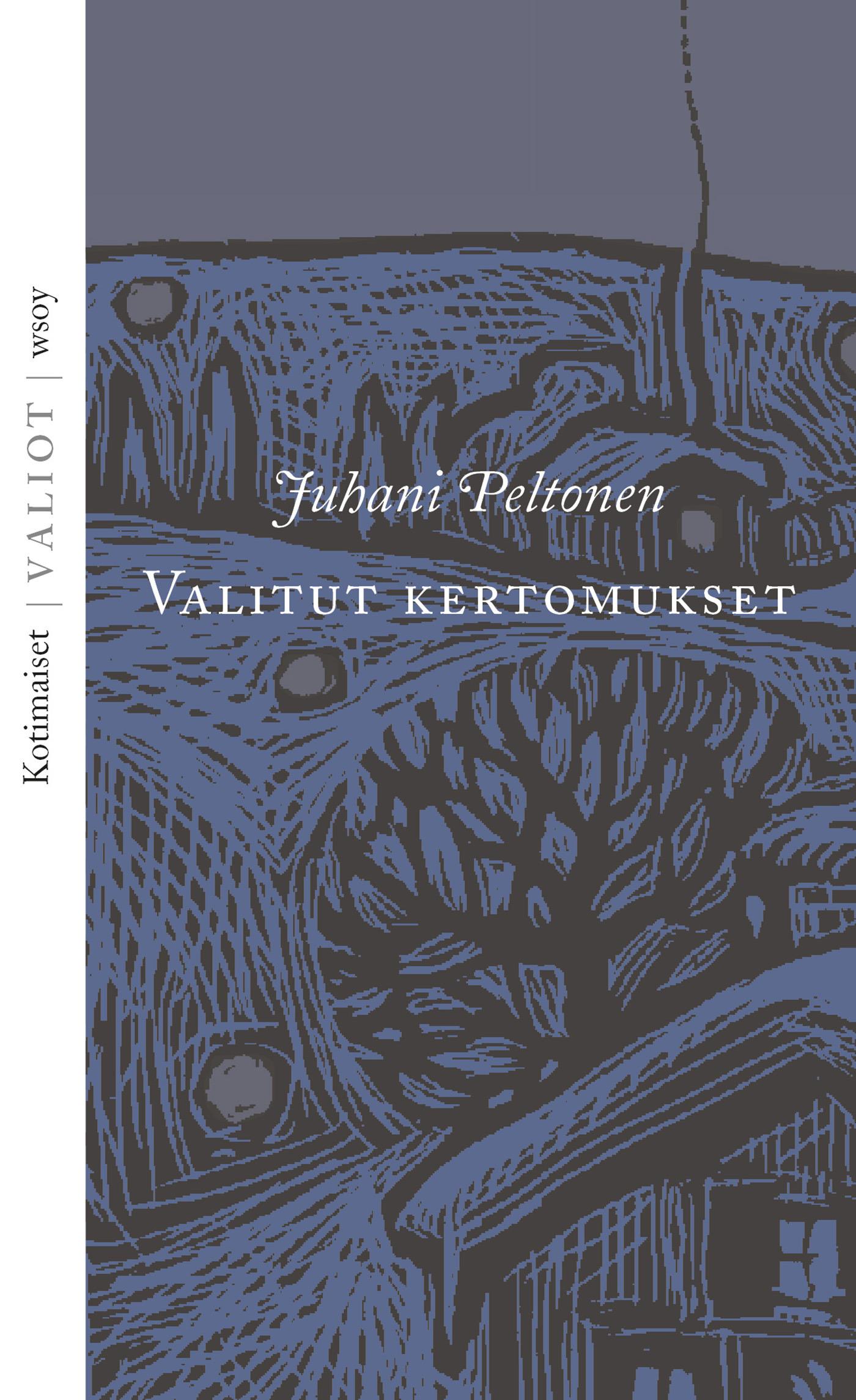 Peltonen, Juhani - Valitut kertomukset, ebook