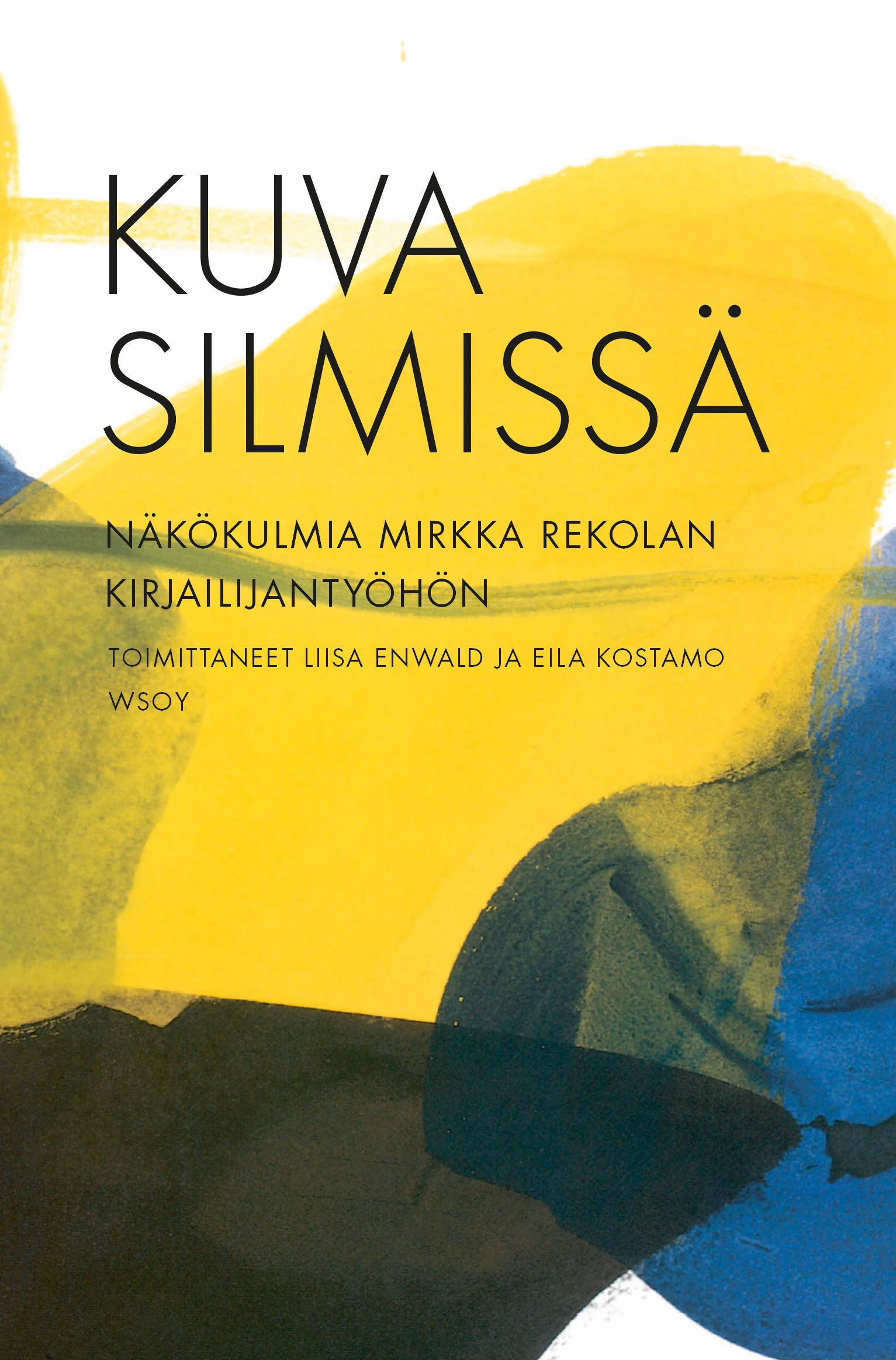 Aho, Kalevi - Kuva silmissä: Näkökulmia Mirkka Rekolan kirjailijantyöhön, ebook