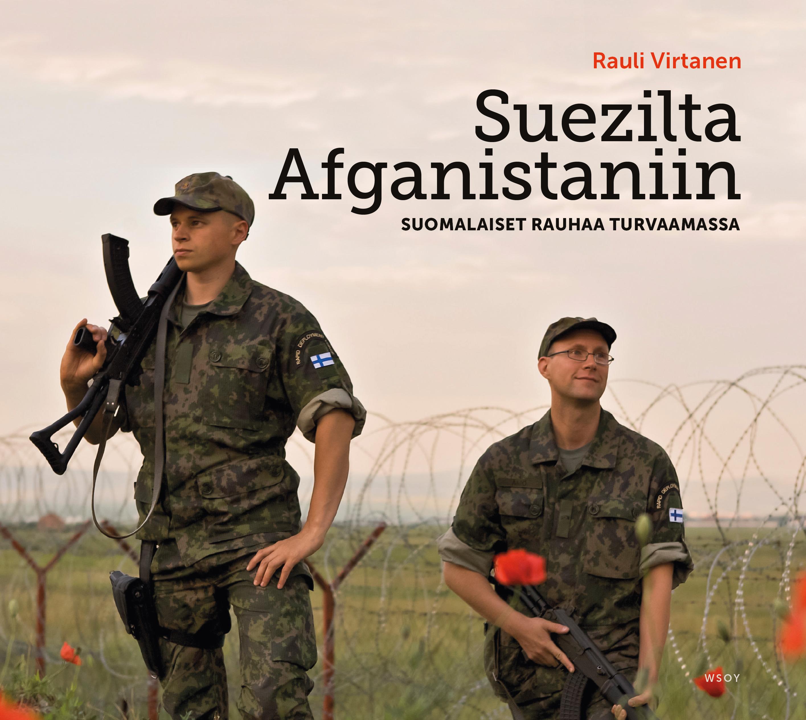Virtanen, Rauli - Suezilta Afganistaniin: Suomalaiset rauhaa turvaamassa, e-kirja