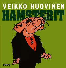 Huovinen, Veikko - Hamsterit, äänikirja