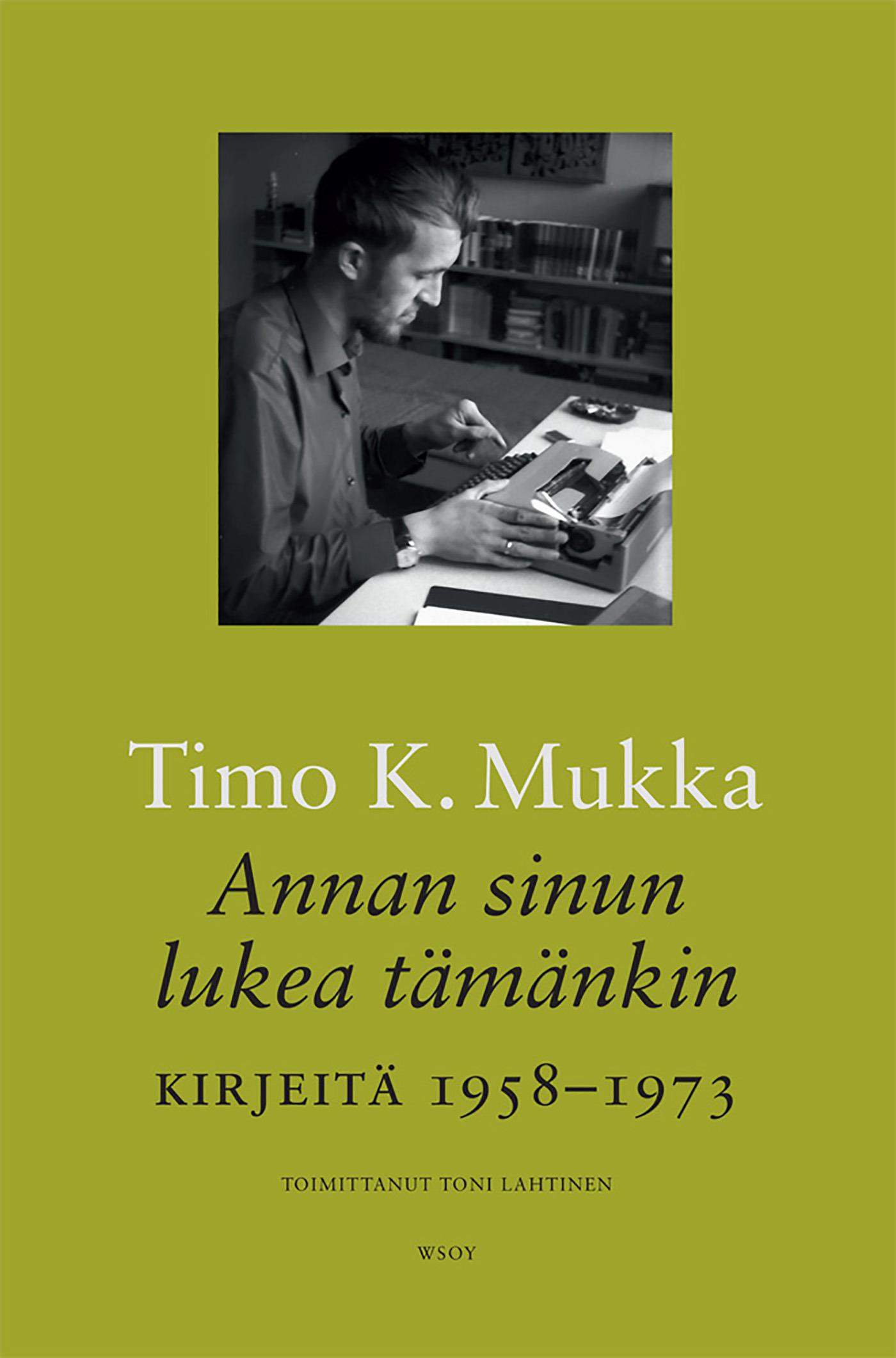 Lahtinen, Toni - Annan sinun lukea tämänkin: Kirjeitä 1958-1973, e-kirja