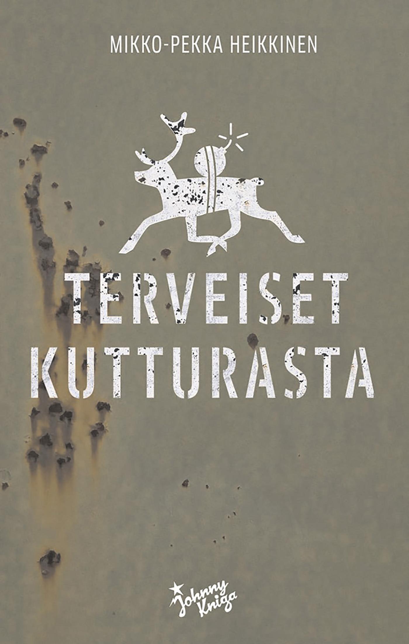 Heikkinen, Mikko-Pekka - Terveiset Kutturasta, e-kirja