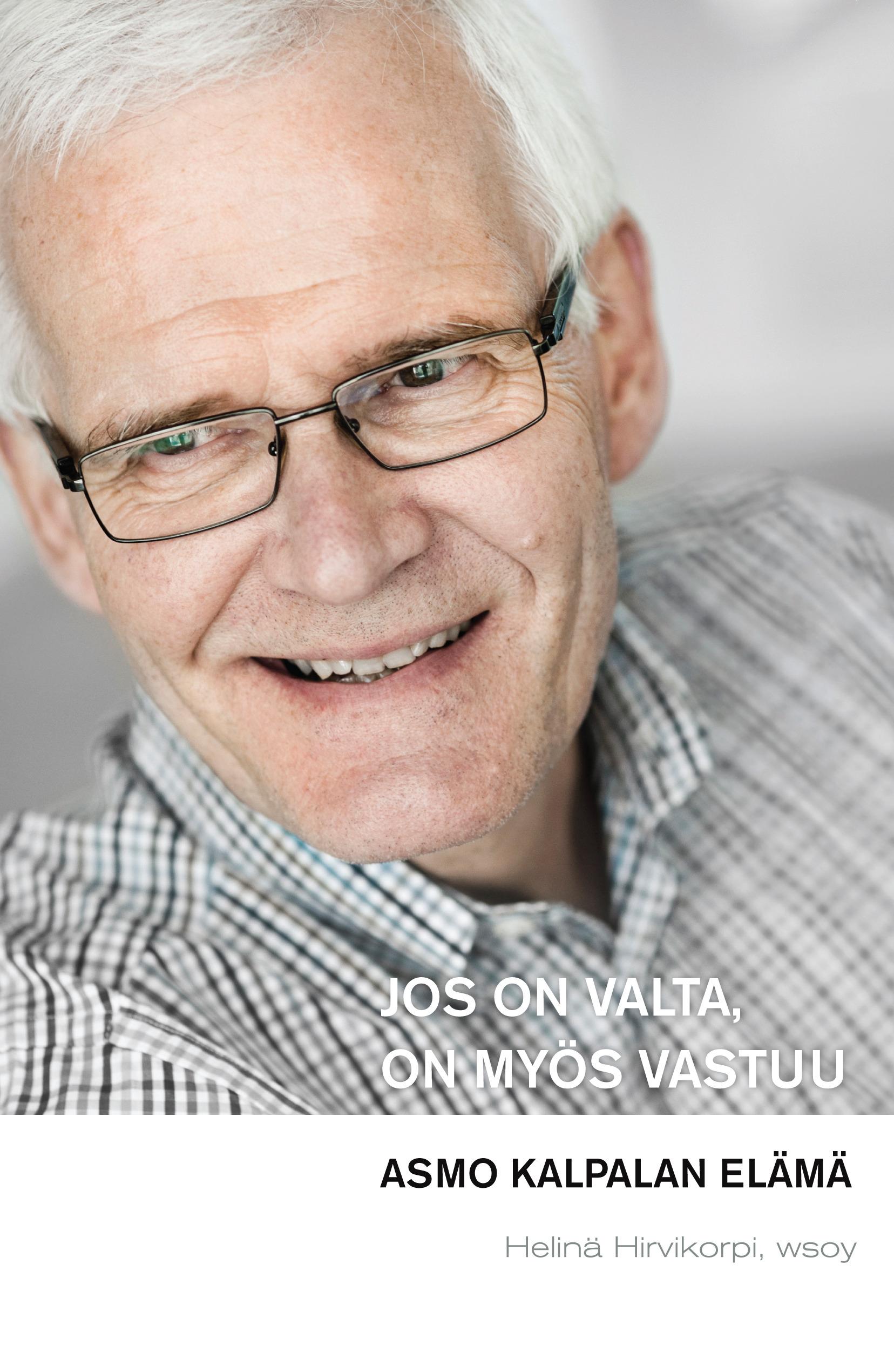 Hirvikorpi, Helinä - Jos on valta, on myös vastuu: Asmo Kalpalan elämä, ebook
