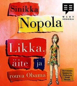 Nopola, Sinikka - Likka, äite ja rouva Obama, äänikirja