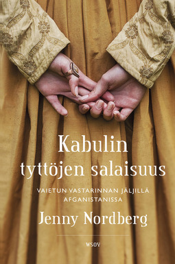 Nordberg, Jenny - Kabulin tyttöjen salaisuus: Vaietun vastarinnan jäljillä Afganistanissa, e-kirja