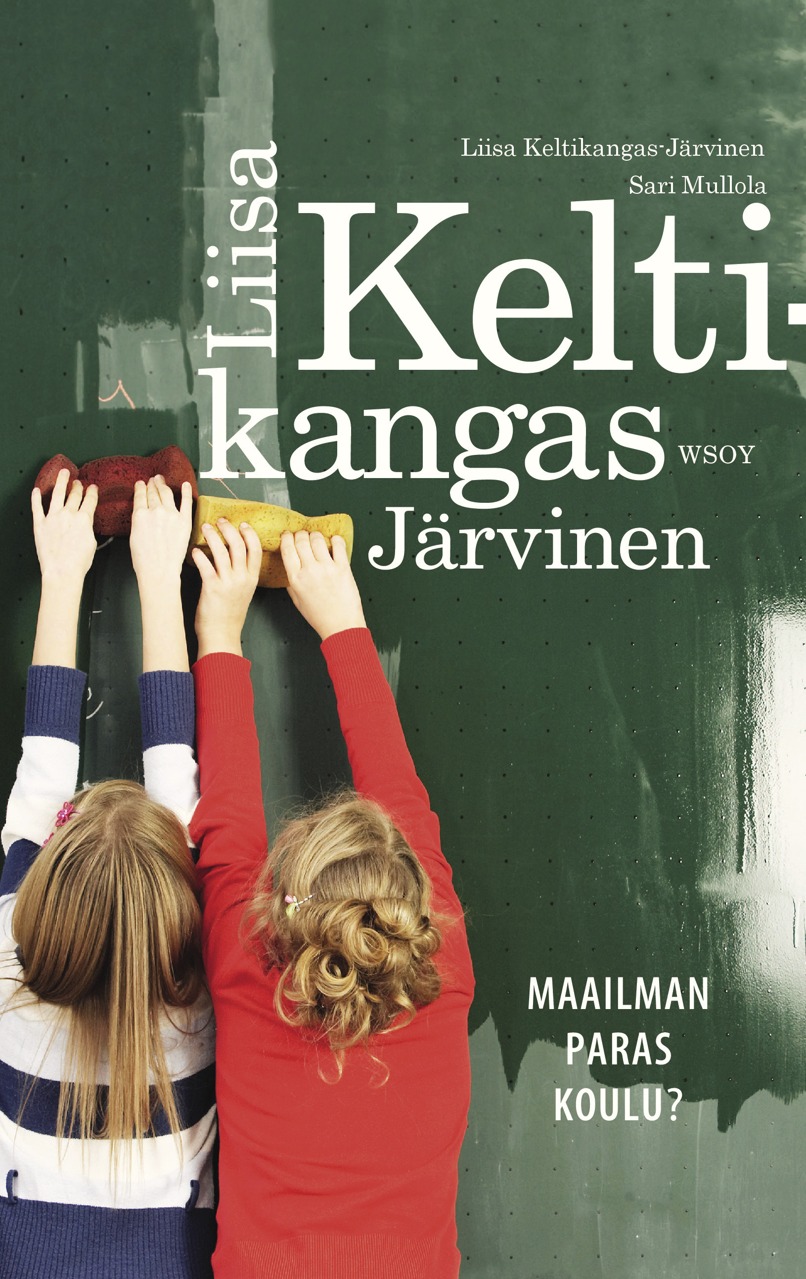 Keltikangas-Järvinen, Liisa - Maailman paras koulu?, e-kirja