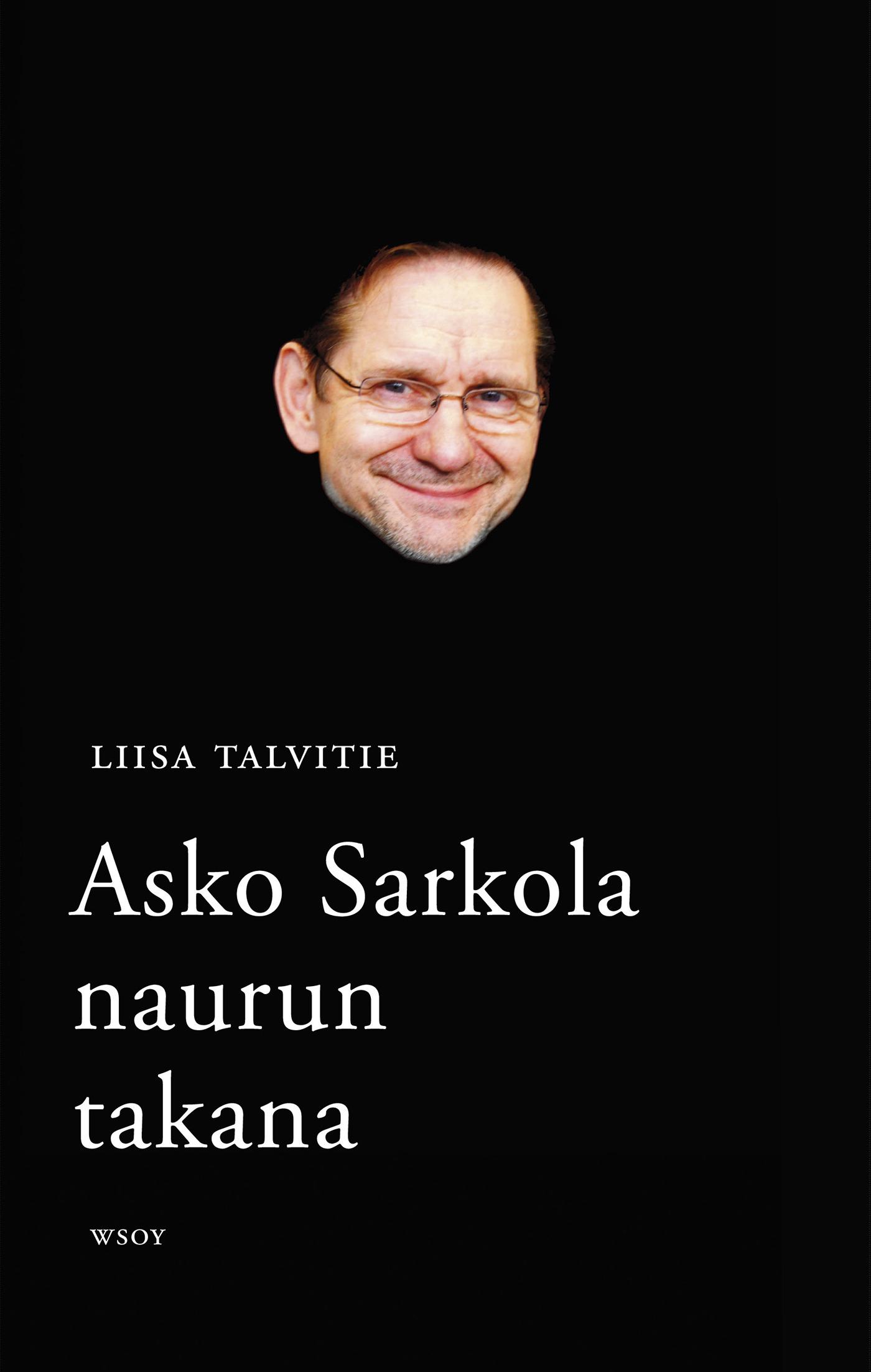 Talvitie, Liisa - Asko Sarkola: Naurun takana, e-kirja