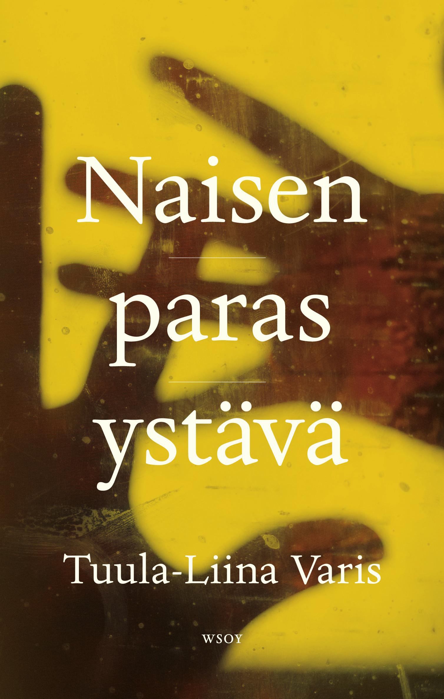Varis, Tuula-Liina - Naisen paras ystävä, e-bok