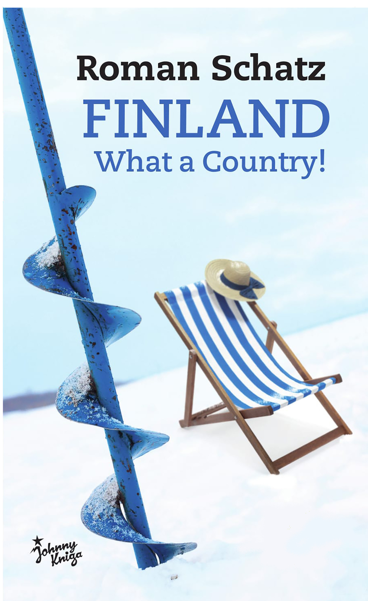 Schatz, Roman - Finland. What a Country!, ebook