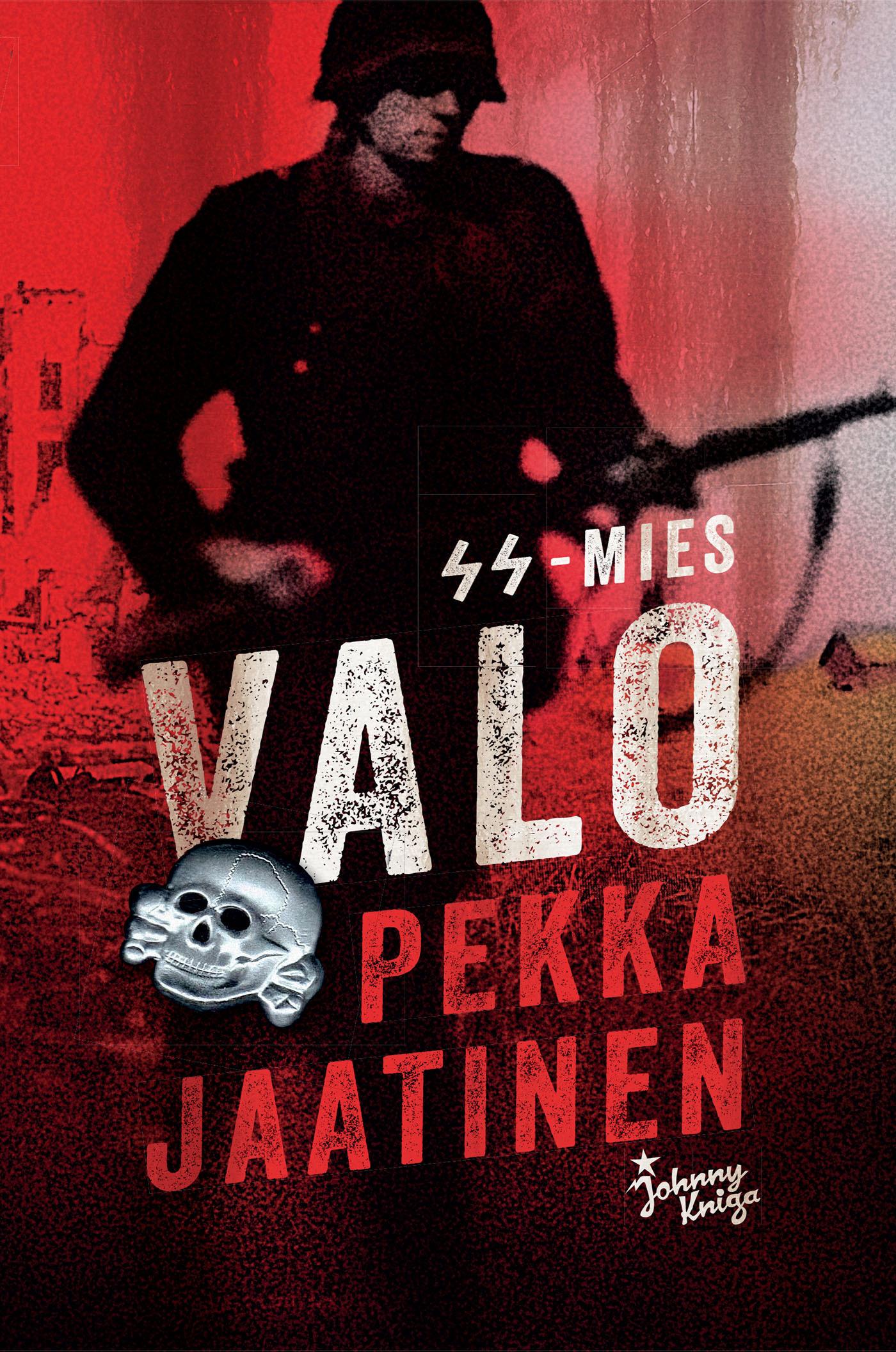 Jaatinen, Pekka - SS-mies Valo, e-bok