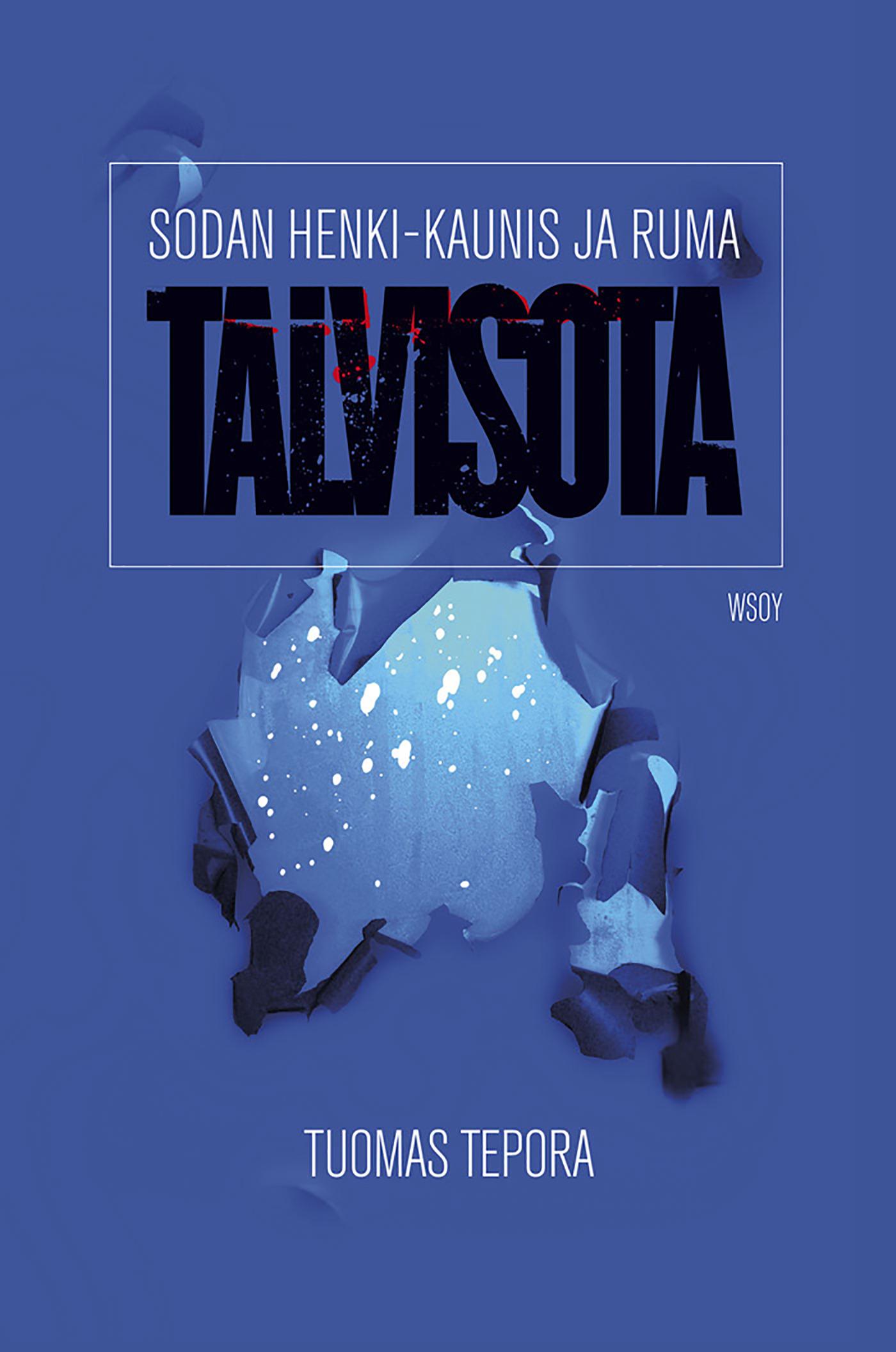 Tepora, Tuomas - Sodan henki: Kaunis ja ruma talvisota, e-bok