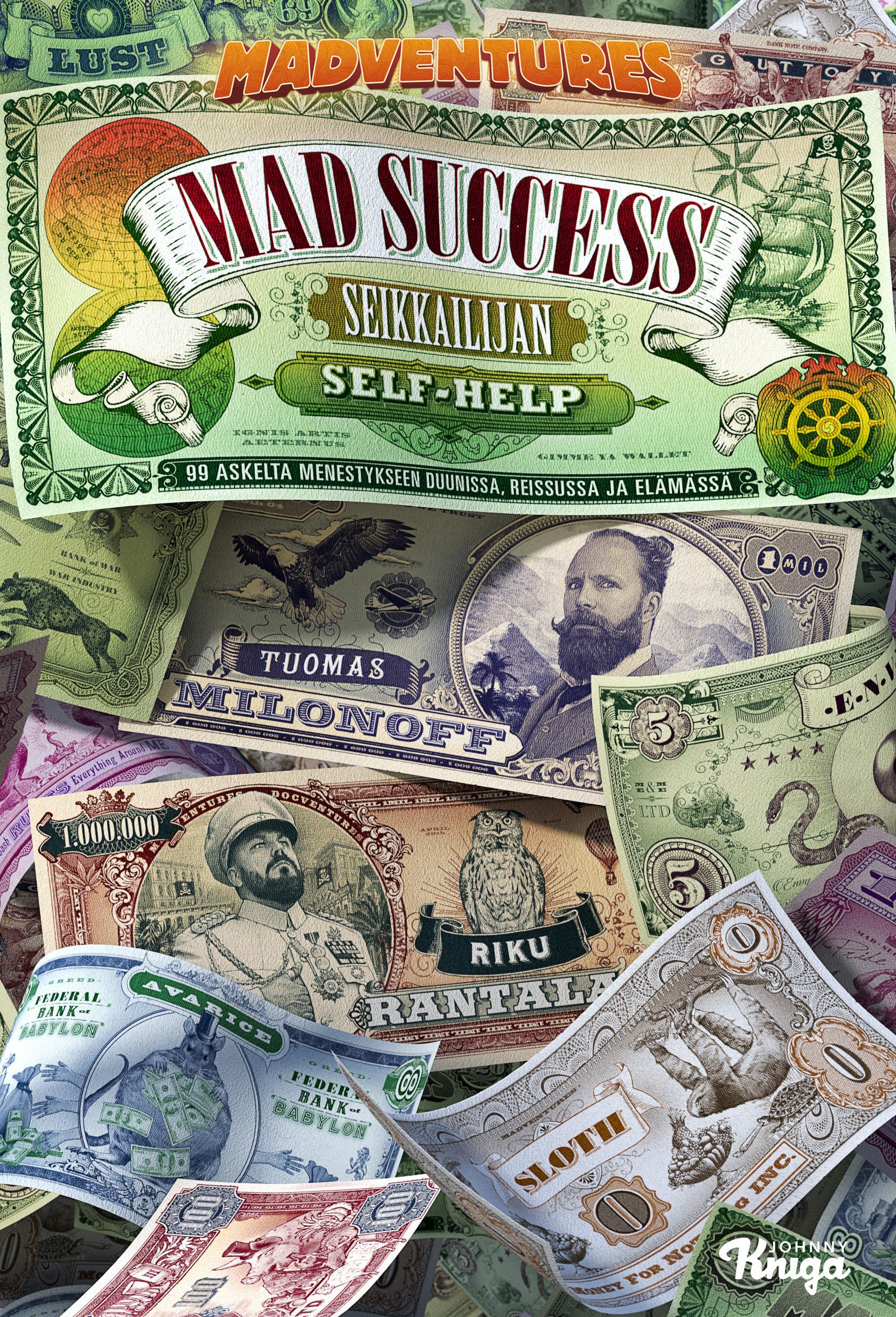 Milonoff, Tuomas - Mad Success - Seikkailijan self help: 99 askelta menestykseen duunissa, reissussa ja elämässä, e-kirja