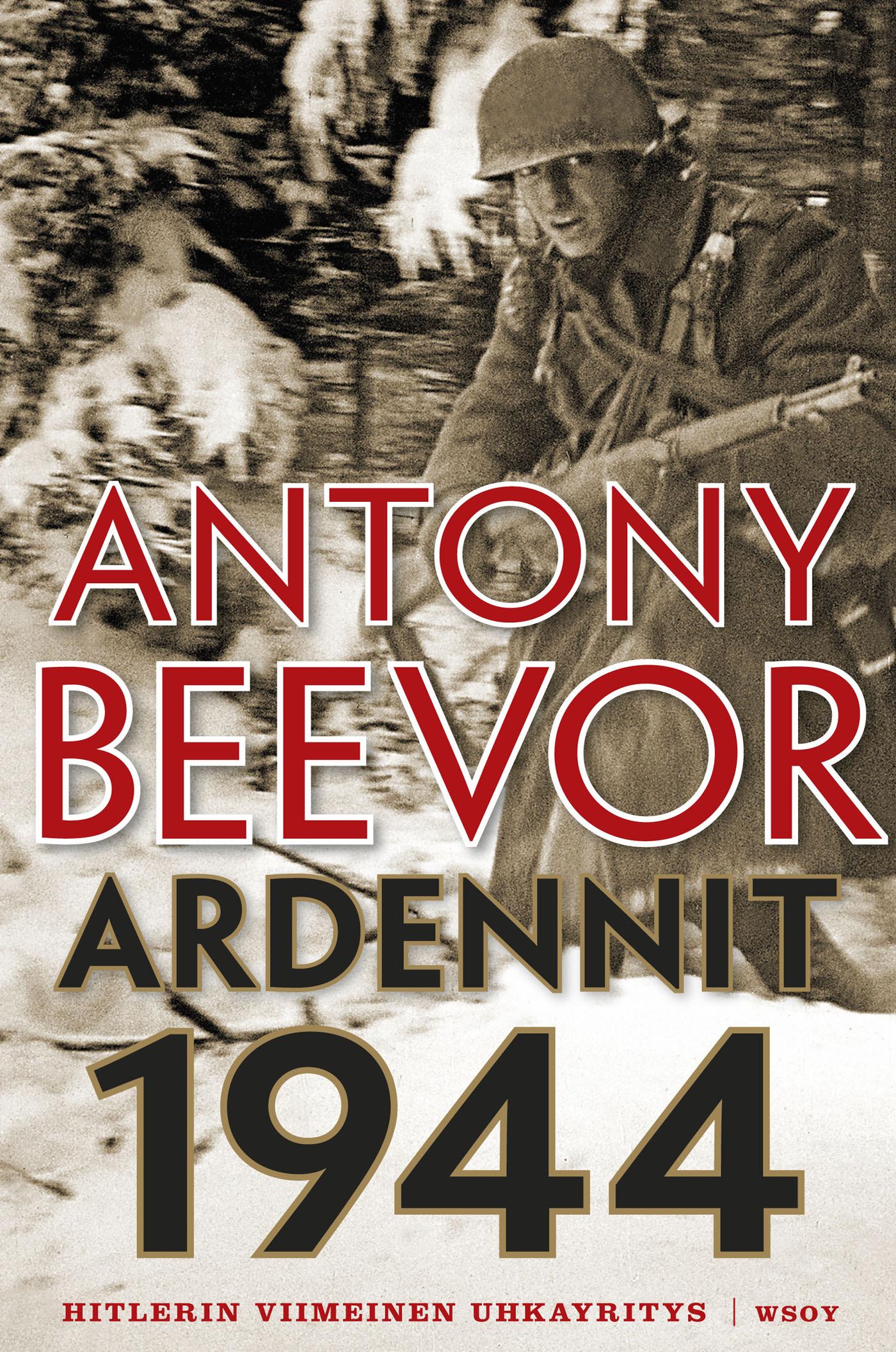 Beevor, Antony - Ardennit 1944: Hitlerin viimeinen uhkayritys, e-kirja
