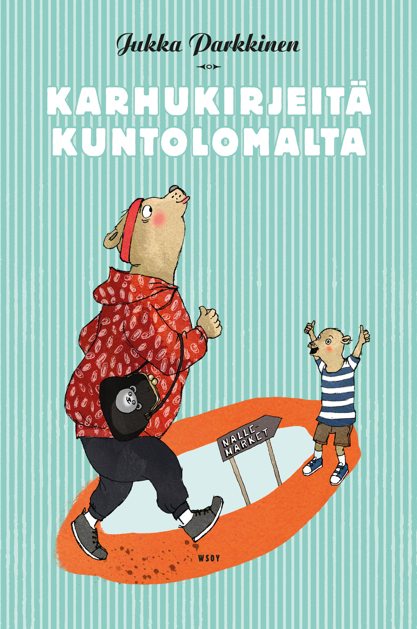 Parkkinen, Jukka - Karhukirjeitä kuntolomalta: Karhukirjeitä 7, e-kirja