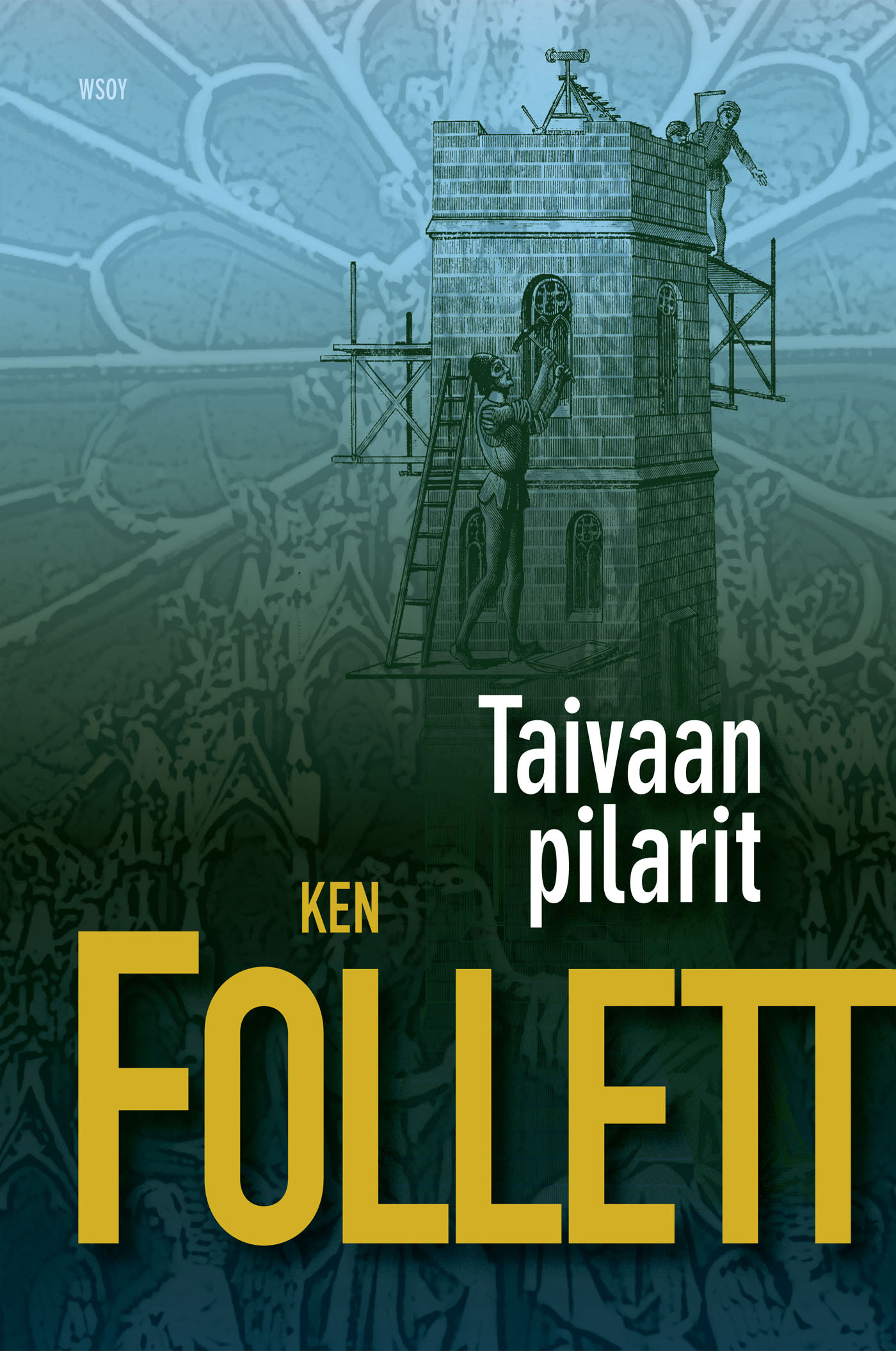 Follett, Ken - Taivaan pilarit, e-kirja