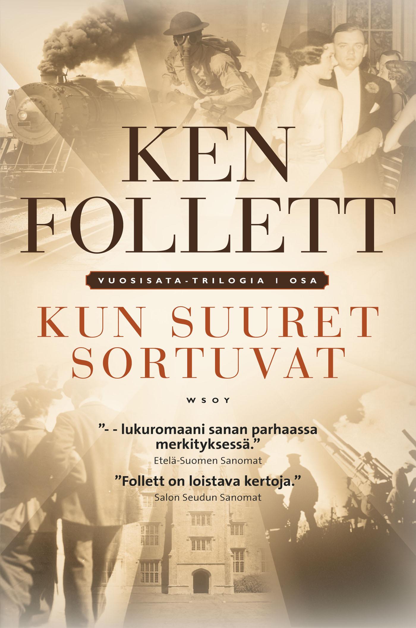 Follett, Ken - Kun suuret sortuvat: Vuosisata-trilogia I osa, e-kirja