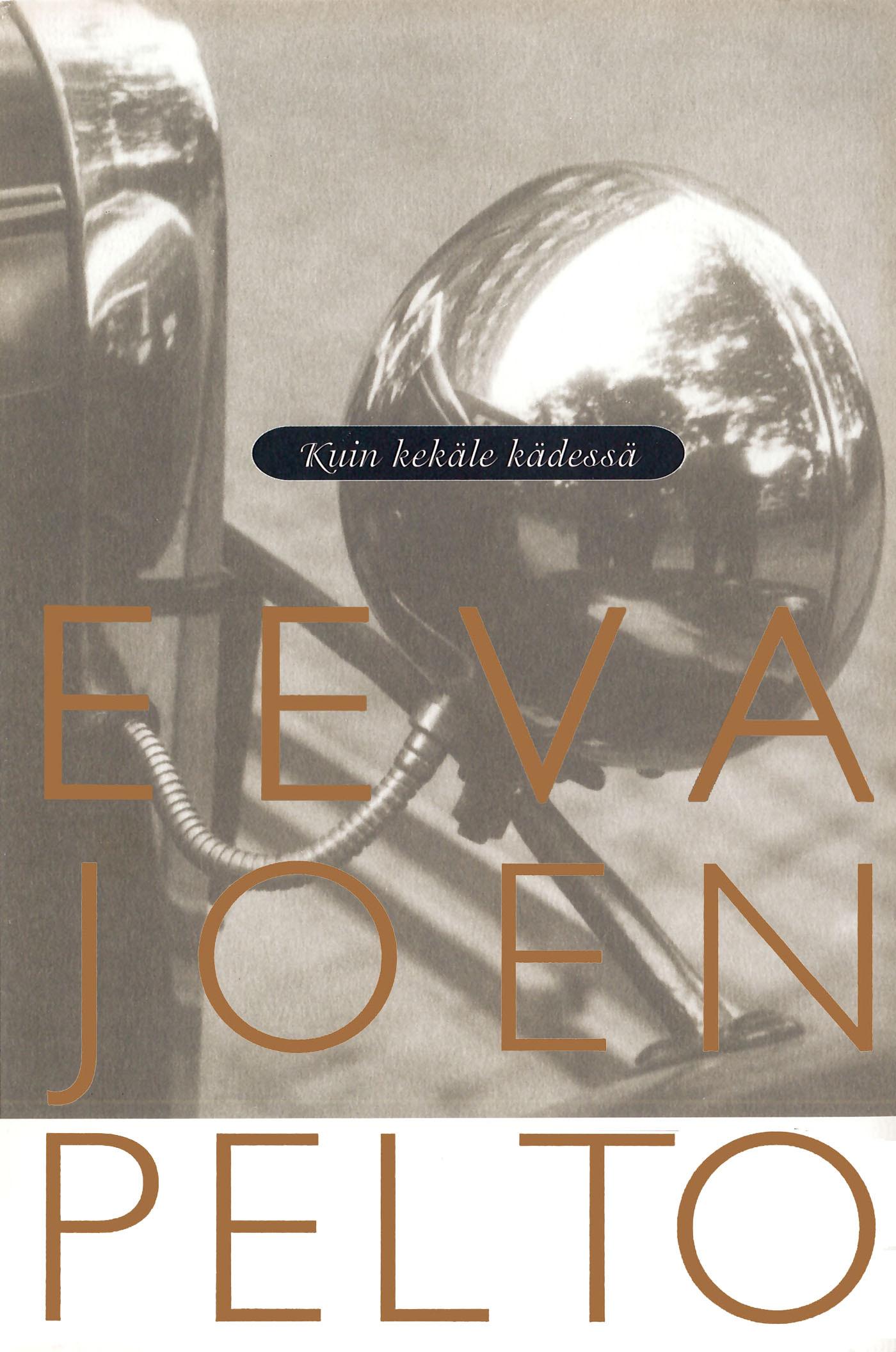Joenpelto, Eeva - Kuin kekäle kädessä: Lohja II, ebook