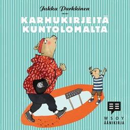 Parkkinen, Jukka - Karhukirjeitä kuntolomalta: Karhukirjeitä 7, äänikirja